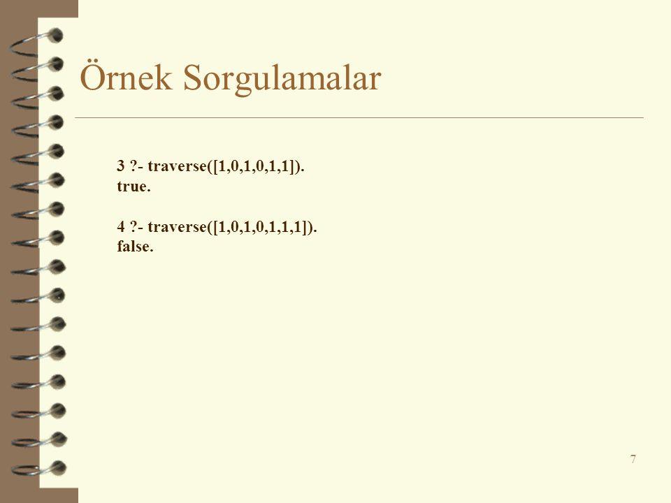 Örnek Sorgulamalar 3 - traverse([1,0,1,0,1,1]). true.